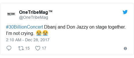 Twitter post by @OneTribeMag: #30BillionConcert Dbanj and Don Jazzy on stage together. I'm not crying. 😭😭