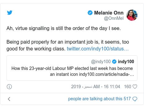 ٹوئٹر پوسٹس @OnnMel کے حساب سے: Ah, virtue signalling is still the order of the day I see.Being paid properly for an important job is, it seems, too good for the working class.