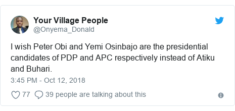 Twitter post by @Onyema_Donald: I wish Peter Obi and Yemi Osinbajo are the presidential candidates of PDP and APC respectively instead of Atiku and Buhari.