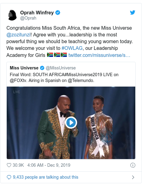Twitter post by @Oprah: Congratulations Miss South Africa, the new Miss Universe @zozitunzi! Agree with you...leadership is the most powerful thing we should be teaching young women today. We welcome your visit to #OWLAG, our Leadership Academy for Girls 🇿🇦🇿🇦🇿🇦