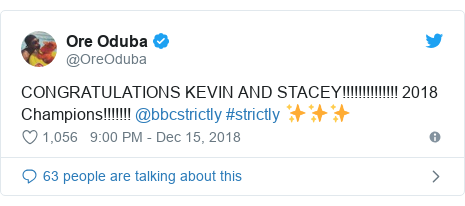 Twitter post by @OreOduba: CONGRATULATIONS KEVIN AND STACEY!!!!!!!!!!!!!! 2018 Champions!!!!!!! @bbcstrictly #strictly ✨✨✨