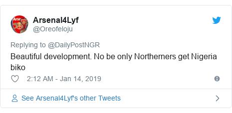 Twitter post by @Oreofeloju: Beautiful development. No be only Northerners get Nigeria biko