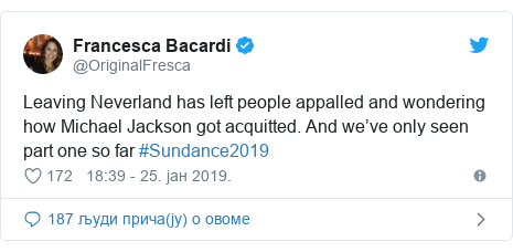 Twitter post by @OriginalFresca: Leaving Neverland has left people appalled and wondering how Michael Jackson got acquitted. And we've only seen part one so far #Sundance2019