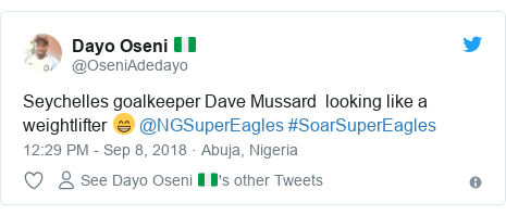 Twitter post by @OseniAdedayo: Seychelles goalkeeper Dave Mussard  looking like a weightlifter 😁 @NGSuperEagles #SoarSuperEagles