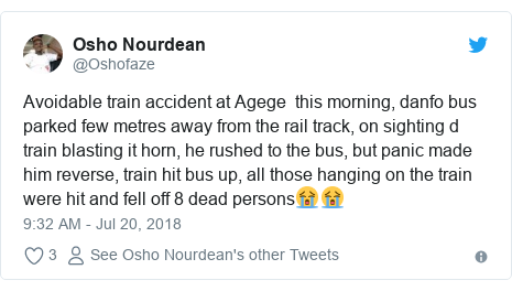 Twitter post by @Oshofaze: Avoidable train accident at Agege  this morning, danfo bus parked few metres away from the rail track, on sighting d train blasting it horn, he rushed to the bus, but panic made him reverse, train hit bus up, all those hanging on the train were hit and fell off 8 dead persons😭😭