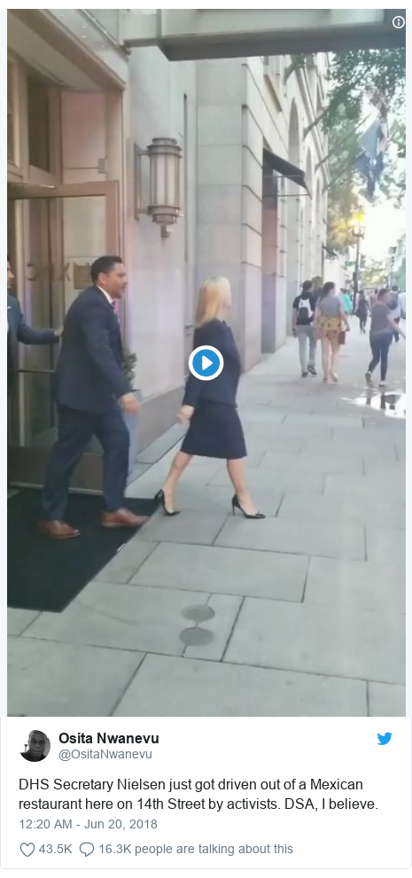 Twitter post by @OsitaNwanevu: DHS Secretary Nielsen just got driven out of a Mexican restaurant here on 14th Street by activists. DSA, I believe.