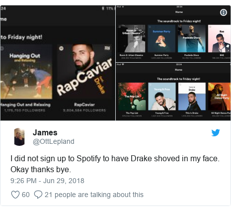 Twitter post by @OttLepland: I did not sign up to Spotify to have Drake shoved in my face. Okay thanks bye.