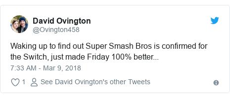Twitter post by @Ovington458: Waking up to find out Super Smash Bros is confirmed for the Switch, just made Friday 100% better...