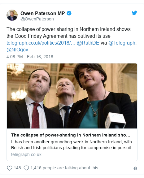 Twitter post by @OwenPaterson: The collapse of power-sharing in Northern Ireland shows the Good Friday Agreement has outlived its use  @RuthDE via @Telegraph. @NIOgov