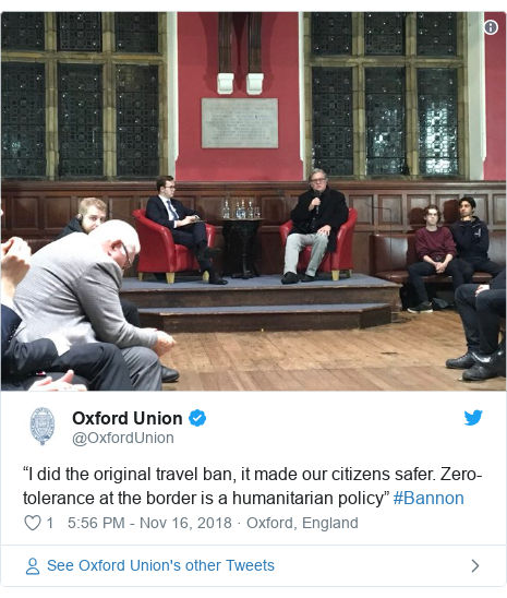"""Twitter post by @OxfordUnion: """"I did the original travel ban, it made our citizens safer. Zero-tolerance at the border is a humanitarian policy"""" #Bannon"""