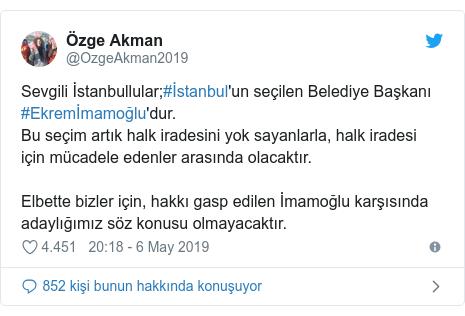 @OzgeAkman2019 tarafından yapılan Twitter paylaşımı: Sevgili İstanbullular;#İstanbul'un seçilen Belediye Başkanı #Ekremİmamoğlu'dur.Bu seçim artık halk iradesini yok sayanlarla, halk iradesi için mücadele edenler arasında olacaktır.Elbette bizler için, hakkı gasp edilen İmamoğlu karşısında adaylığımız söz konusu olmayacaktır.