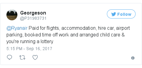 Twitter post by @P31983731: @Ryanair Paid for flights, accommodation, hire car, airport parking, booked time off work and arranged child care & you're running a lottery