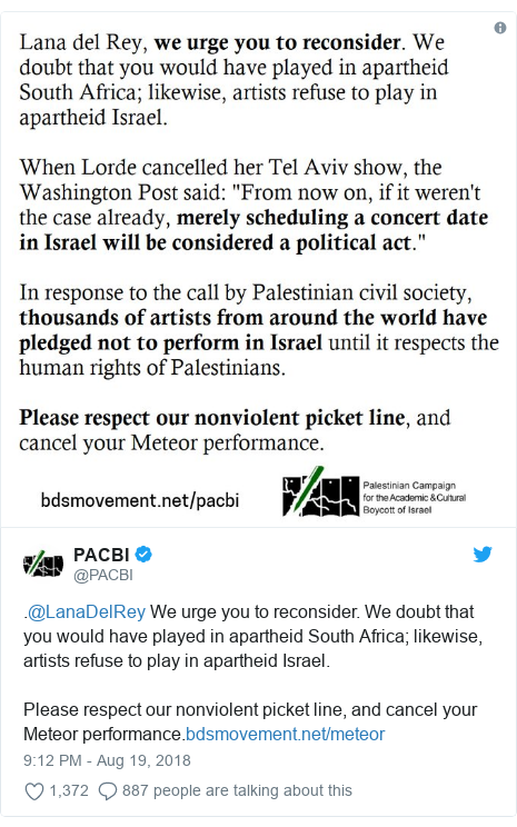 Twitter post by @PACBI: .@LanaDelRey We urge you to reconsider. We doubt that you would have played in apartheid South Africa; likewise, artists refuse to play in apartheid Israel.Please respect our nonviolent picket line, and cancel your Meteor performance.