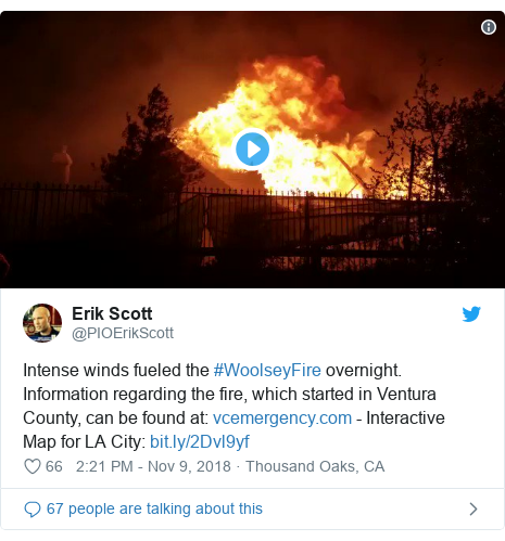 Twitter post by @PIOErikScott: Intense winds fueled the #WoolseyFire overnight. Information regarding the fire, which started in Ventura County, can be found at   - Interactive Map for LA City