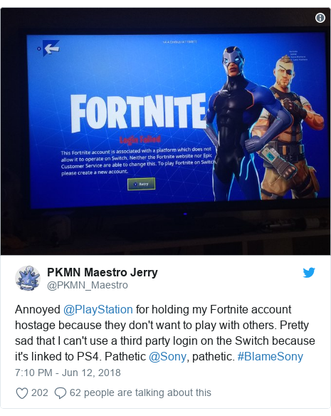 Twitter post by @PKMN_Maestro: Annoyed @PlayStation for holding my Fortnite account hostage because they don't want to play with others. Pretty sad that I can't use a third party login on the Switch because it's linked to PS4. Pathetic @Sony, pathetic. #BlameSony