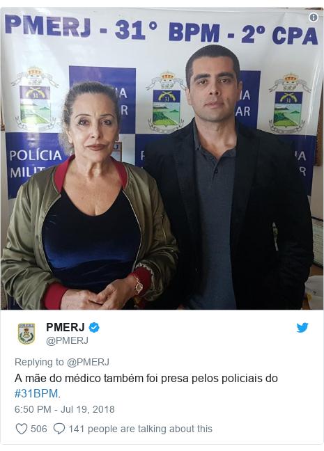 Twitter post by @PMERJ: A mãe do médico também foi presa pelos policiais do #31BPM.