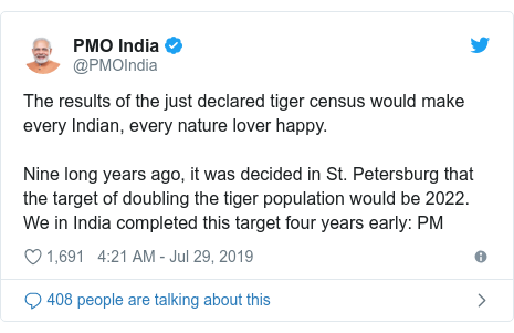 Twitter post by @PMOIndia: The results of the just declared tiger census would make every Indian, every nature lover happy. Nine long years ago, it was decided in St. Petersburg that the target of doubling the tiger population would be 2022. We in India completed this target four years early  PM