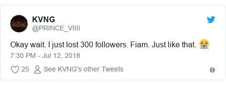 Twitter post by @PRINCE_VIIII: Okay wait. I just lost 300 followers. Fiam. Just like that. 😭