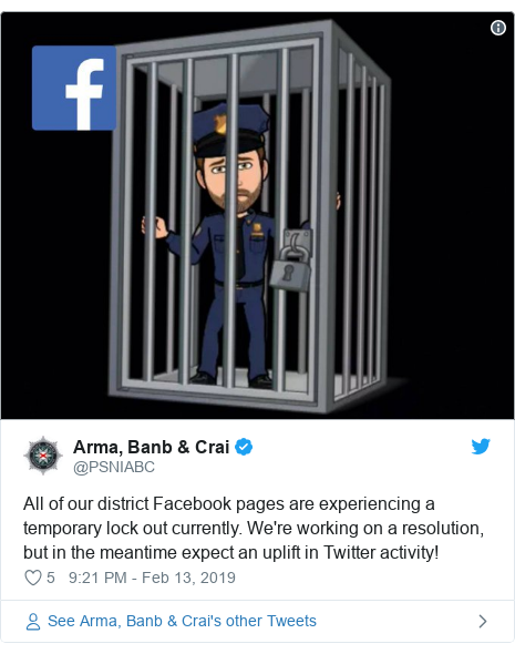 Twitter post by @PSNIABC: All of our district Facebook pages are experiencing a temporary lock out currently. We're working on a resolution, but in the meantime expect an uplift in Twitter activity!