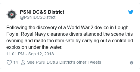 Twitter post by @PSNIDCSDistrict: Following the discovery of a World War 2 device in Lough Foyle, Royal Navy clearance divers attended the scene this evening and made the item safe by carrying out a controlled explosion under the water.