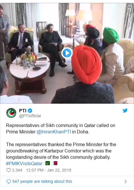 Twitter post by @PTIofficial: Representatives of Sikh community in Qatar called on Prime Minister @ImranKhanPTI in Doha. The representatives thanked the Prime Minister for the groundbreaking of Kartarpur Corridor which was the longstanding desire of the Sikh community globally. #PMIKVisitsQatar 🇵🇰 🇶🇦