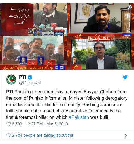 Twitter post by @PTIofficial: PTI Punjab government has removed Fayyaz Chohan from the post of Punjab Information Minister following derogatory remarks about the Hindu community. Bashing someone's faith should not b a part of any narrative.Tolerance is the first & foremost pillar on which #Pakistan was built.