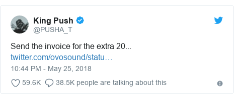 Twitter post by @PUSHA_T: Send the invoice for the extra 20...
