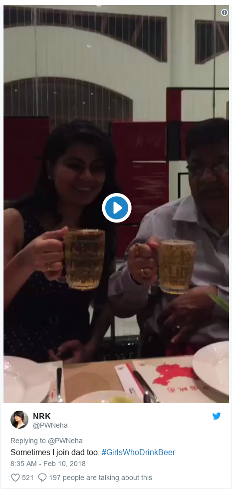 Twitter post by @PWNeha: Sometimes I join dad too. #GirlsWhoDrinkBeer