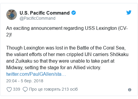 Twitter допис, автор: @PacificCommand: An exciting announcement regarding USS Lexington (CV-2)!Though Lexington was lost in the Battle of the Coral Sea, the valiant efforts of her men crippled IJN carriers Shōkaku and Zuikaku so that they were unable to take part at Midway, setting the stage for an Allied victory.