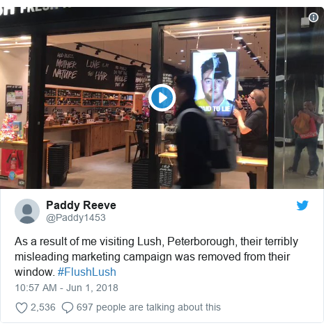Twitter post by @Paddy1453: As a result of me visiting Lush, Peterborough, their terribly misleading marketing campaign was removed from their window. #FlushLush