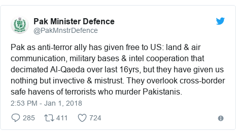 Twitter post by @PakMnstrDefence: Pak as anti-terror ally has given free to US  land & air communication, military bases & intel cooperation that decimated Al-Qaeda over last 16yrs, but they have given us nothing but invective & mistrust. They overlook cross-border safe havens of terrorists who murder Pakistanis.