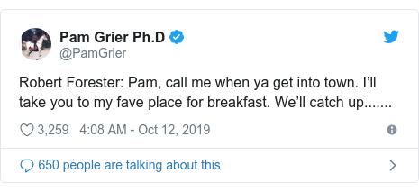 Twitter post by @PamGrier: Robert Forester  Pam, call me when ya get into town. I'll take you to my fave place for breakfast. We'll catch up.......