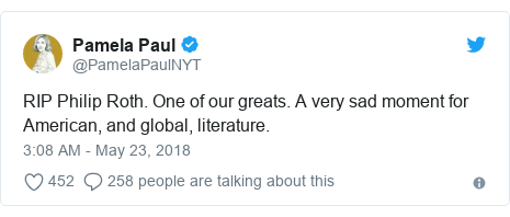 Twitter post by @PamelaPaulNYT: RIP Philip Roth. One of our greats. A very sad moment for American, and global, literature.
