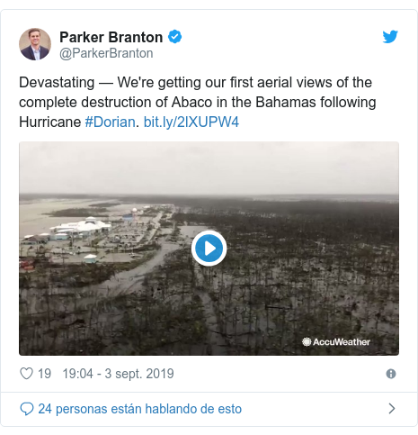 Publicación de Twitter por @ParkerBranton: Devastating — We're getting our first aerial views of the complete destruction of Abaco in the Bahamas following Hurricane #Dorian.