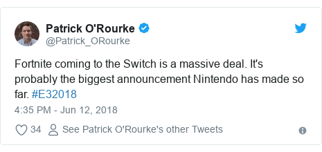 Twitter post by @Patrick_ORourke: Fortnite coming to the Switch is a massive deal. It's probably the biggest announcement Nintendo has made so far. #E32018