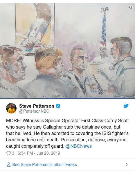 Twitter post by @PattersonNBC: MORE  Witness is Special Operator First Class Corey Scott who says he saw Gallagher stab the detainee once, but that he lived. He then admitted to covering the ISIS fighter's breathing tube until death. Prosecution, defense, everyone caught completely off guard. @NBCNews