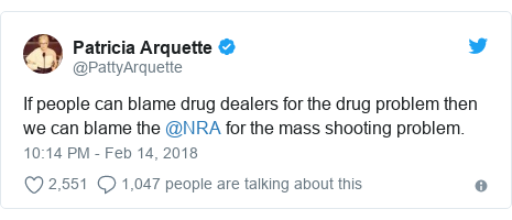 Twitter post by @PattyArquette: If people can blame drug dealers for the drug problem then we can blame the @NRA for the mass shooting problem.