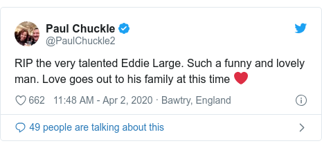 Twitter post by @PaulChuckle2: RIP the very talented Eddie Large. Such a funny and lovely man. Love goes out to his family at this time ❤️