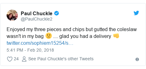 Twitter post by @PaulChuckle2: Enjoyed my three pieces and chips but gutted the coleslaw  wasn't in my bag 🙁 .... glad you had a delivery 👊