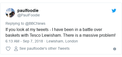 Twitter post by @PaulFoodie: If you look at my tweets - I have been in a battle over baskets with Tesco Lewisham. There is a massive problem!