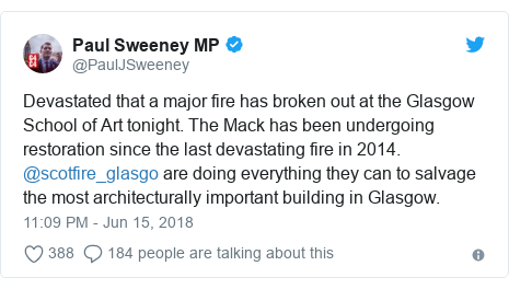 Twitter post by @PaulJSweeney: Devastated that a major fire has broken out at the Glasgow School of Art tonight. The Mack has been undergoing restoration since the last devastating fire in 2014. @scotfire_glasgo are doing everything they can to salvage the most architecturally important building in Glasgow.