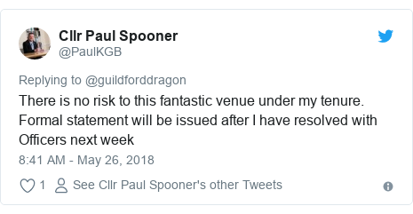 Twitter post by @PaulKGB: There is no risk to this fantastic venue under my tenure. Formal statement will be issued after I have resolved with Officers next week