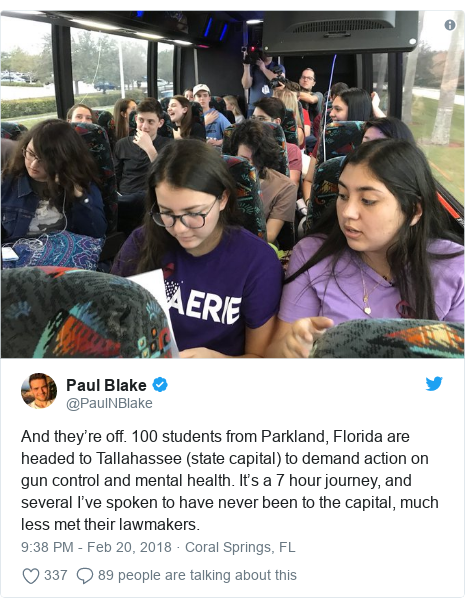 Twitter post by @PaulNBlake: And they're off. 100 students from Parkland, Florida are headed to Tallahassee (state capital) to demand action on gun control and mental health. It's a 7 hour journey, and several I've spoken to have never been to the capital, much less met their lawmakers.