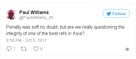 Twitter post by @PaulWilliams_85: Penalty was soft no doubt, but are we really questioning the integrity of one of the best refs in Asia?