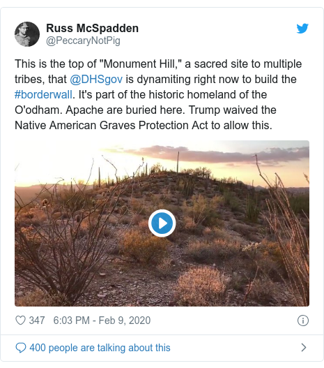 "Twitter post by @PeccaryNotPig: This is the top of ""Monument Hill,"" a sacred site to multiple tribes, that @DHSgov is dynamiting right now to build the #borderwall. It's part of the historic homeland of the O'odham. Apache are buried here. Trump waived the Native American Graves Protection Act to allow this."