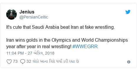 Twitter post by @PersianCeltic: It's cute that Saudi Arabia beat Iran at fake wrestling.Iran wins golds in the Olympics and World Championships year after year in real wrestling! #WWEGRR