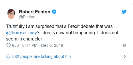 Twitter post by @Peston: Truthfully I am surprised that a Brexit debate that was @theresa_may's idea is now not happening. It does not seem in character