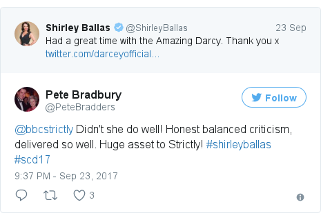 Twitter post by @PeteBradders: @bbcstrictly Didn't she do well! Honest balanced criticism, delivered so well. Huge asset to Strictly! #shirleyballas #scd17