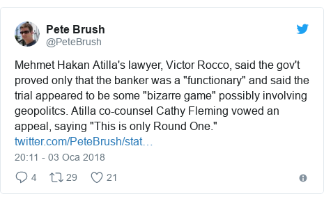 """@PeteBrush tarafından yapılan Twitter paylaşımı: Mehmet Hakan Atilla's lawyer, Victor Rocco, said the gov't proved only that the banker was a """"functionary"""" and said the trial appeared to be some """"bizarre game"""" possibly involving geopolitcs. Atilla co-counsel Cathy Fleming vowed an appeal, saying """"This is only Round One."""""""
