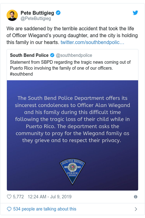 Twitter post by @PeteButtigieg: We are saddened by the terrible accident that took the life of Officer Wiegand's young daughter, and the city is holding this family in our hearts.